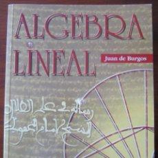 Libros de segunda mano de Ciencias: ALGEBRA LINEAL - JUAN DE BURGOS ROMÁN. Lote 182207636