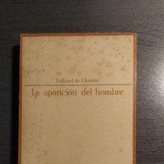 Libros de segunda mano: LA APARICIÓN DEL HOMBRE; TEILHARD DE CHARDIN - TAURUS. Lote 182320388