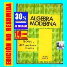 Libros de segunda mano de Ciencias: ALGEBRA MODERNA TEORÍA Y 425 PROBLEMAS RESUELTOS - FRANK AYRES JR. - MC GRAW HILL 1969 - VER FOTOS. Lote 182333900