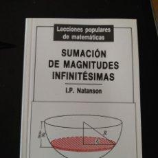 Libros de segunda mano de Ciencias: SUMACIÓN DE MAGNITUDES INFINITÉSIMAS, I.P. NATANSON. LECCIONES POPULARES DE MATEMÁTICAS.. Lote 182591672