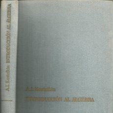 Libros de segunda mano de Ciencias: INTRODUCCIÓN AL ÁLGEBRA. A. I. KOSTRIKIN. 2A. ED. EDITORIAL MIR. . Lote 182709725