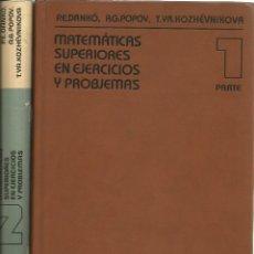 Libros de segunda mano de Ciencias: MATEMÁTICAS SUPERIORES EN EJERCICIOS Y PROBLEMAS. DANKÓ-POPOV. 2 TOMOS. EDITORIAL MIR. . Lote 182724491