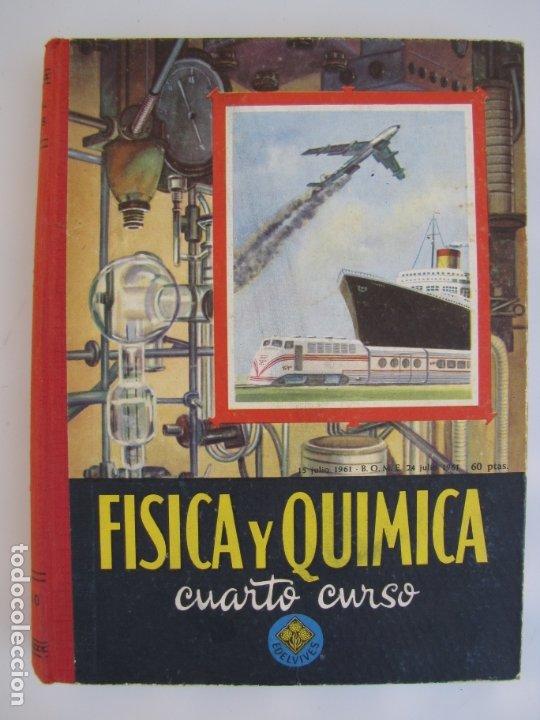 FÍSICA Y QUÍMICA. EDELVIVES. 1961. CUARTO CURSO (Libros de Segunda Mano - Ciencias, Manuales y Oficios - Física, Química y Matemáticas)