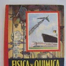 Libros de segunda mano de Ciencias: FÍSICA Y QUÍMICA. EDELVIVES. 1961. CUARTO CURSO. Lote 182836547