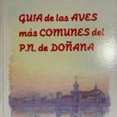 Libros de segunda mano: GUIA DE LAS AVES MAS COMUNES DEL P.N. DOÑANA. SALVADOR ARJONA. SEVILLA, 1987. PAGS:64. Lote 182882941