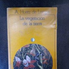 Libros de segunda mano: ALAIN HUETZ DE LEMPS: LA VEGETACIÓN DE LA TIERRA. Lote 194766951
