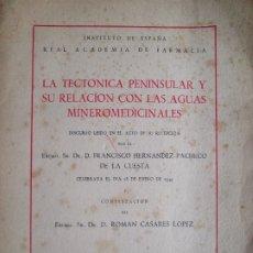 Libros de segunda mano: LA TECTONICA PENINSULAR Y SU RELACION CON LAS AGUAS MINEROMEDICINALES . Lote 183252875