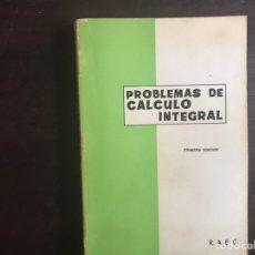 Libros de segunda mano de Ciencias: PROBLEMAS DE CÁLCULO INTEGRAL. RAEC. Lote 183352713