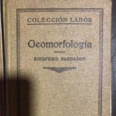 Libros de segunda mano: GEOMORFOLOGÍA SIEGFRIED PASSARGE ED. LABOR. Lote 183410983