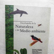 Libros de segunda mano: ENCICLOPEDIA DE LA NATURALEZA Y DEL MEDIO AMBIENTE. Lote 183421403