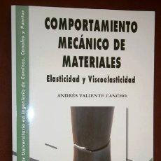 Libri di seconda mano: COMPORTAMIENTO MECÁNICO DE MATERIALES POR ANDRÉS VALIENTE CANCHO DE ED. GARCÍA MAROTO EN MADRID 2018. Lote 183542888