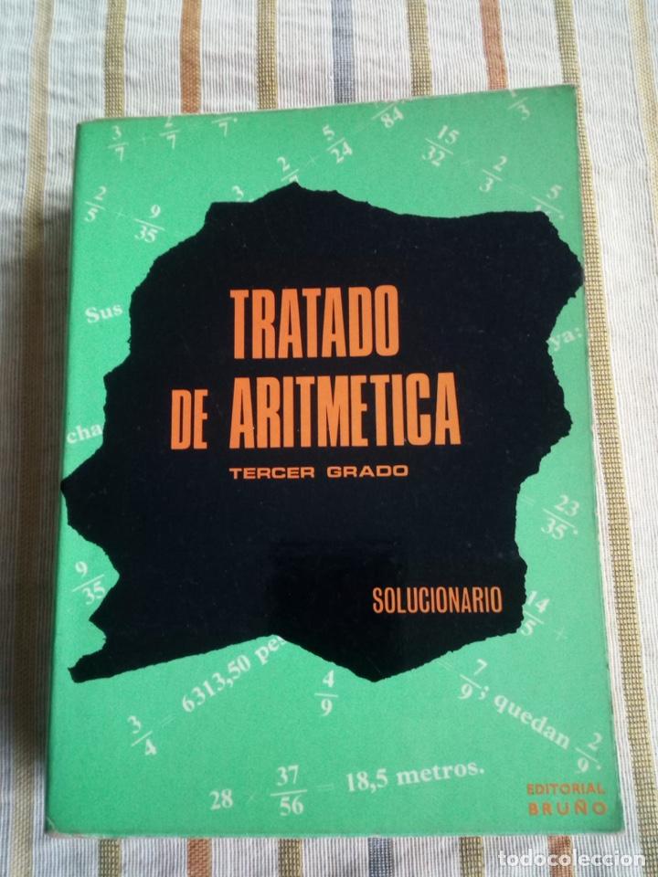 TRATADO DE ARITMÉTICA TERCER GRADO SOLUCIONARIO ED BRUÑO (Libros de Segunda Mano - Ciencias, Manuales y Oficios - Física, Química y Matemáticas)