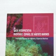 Libros de segunda mano: GUIA INTERPRETATIVA. INVENTARIO ESPAÑOL DE HABITATS Y ESPECIES MARINOS. TDK407. Lote 183626066