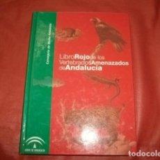 Libros de segunda mano: LIBRO ROJO DE LOS VERTEBRADOS AMENAZADOS DE ANDALUCÍA. Lote 183656837