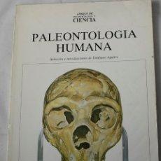 Libros de segunda mano: PALEONTOLOGÍA HUMANA. VV.AA. Lote 183838158