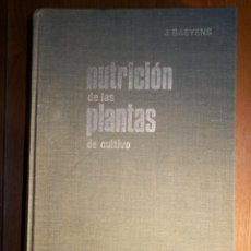 Libros de segunda mano: NUTRICIÓN DE LAS PLANTAS DE CULTIVO - J. BAEYENS - EDITORIAL LEMOS 1970 -. Lote 183851826