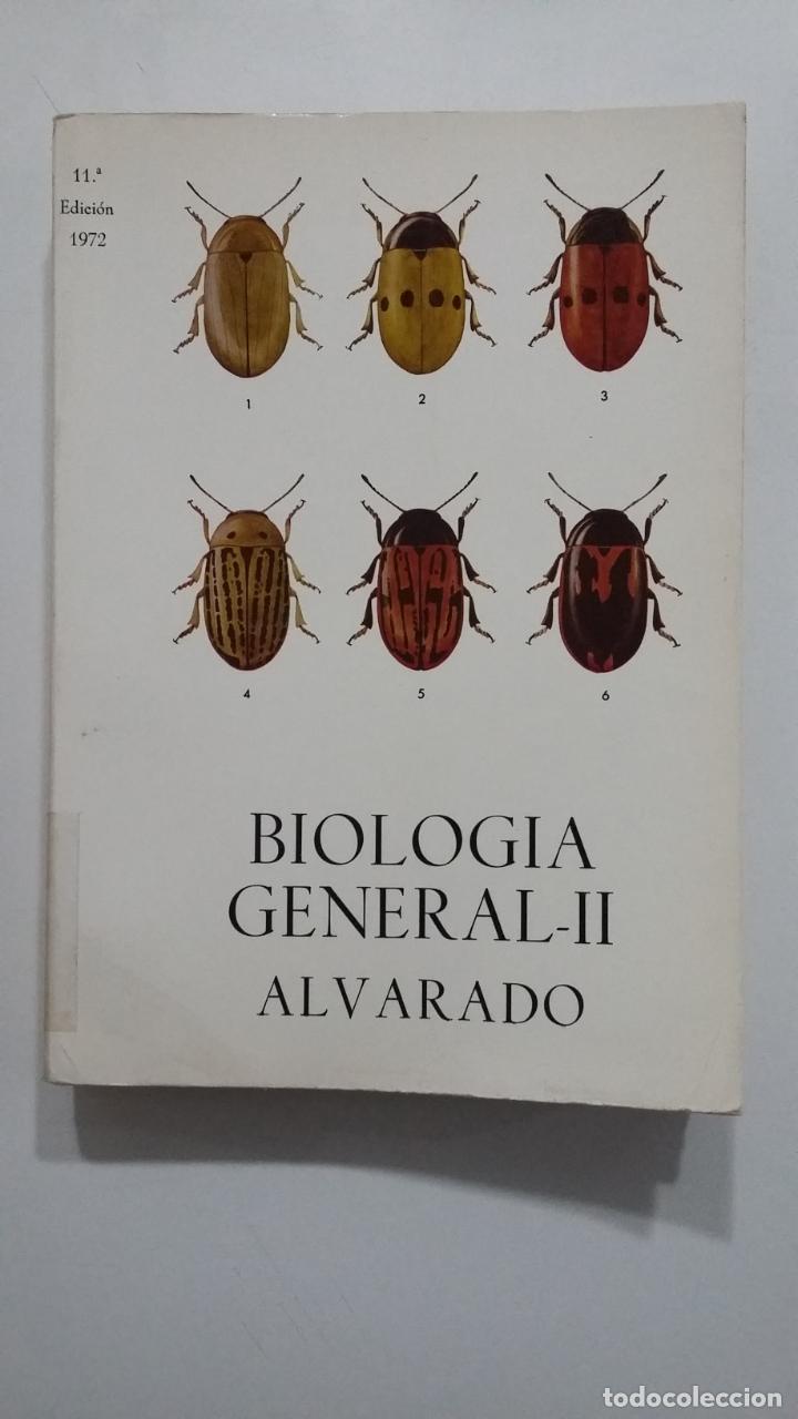 BIOLOGÍA GENERAL. TOMO II - DR. S. ALVARADO. 1972. TDK422 (Libros de Segunda Mano - Ciencias, Manuales y Oficios - Biología y Botánica)