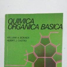 Libros de segunda mano de Ciencias: QUIMICA ORGANICA BASICA. - WILLIAM A. BONNER / ALBERT J. CASTRO. - EDITORIAL ALHAMBRA. TDK422. Lote 183853982