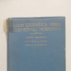 Libros de segunda mano de Ciencias: QUIMICA ELEMENTAL MODERNA. PARTE ORGANICA. SANTIAGO A. CELSI. ALBERTO D. IACOBUCCI. TDK422. Lote 183854692