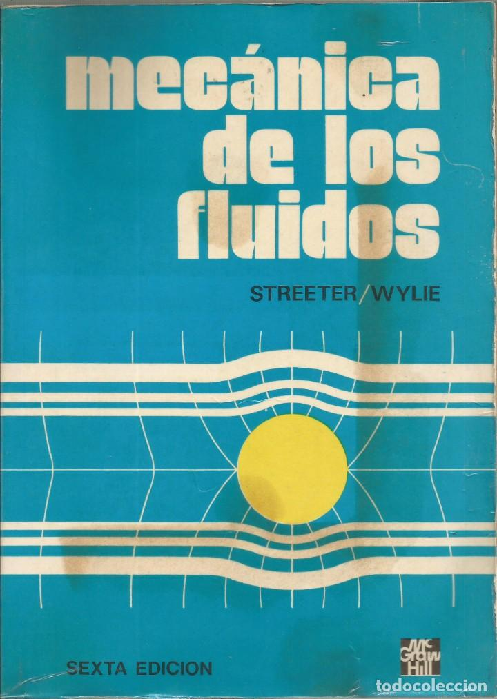 MECÁNICA DE LOS FLUIDOS. STREETER-WYLIE. 6A. EDICIÓN. (Libros de Segunda Mano - Ciencias, Manuales y Oficios - Física, Química y Matemáticas)