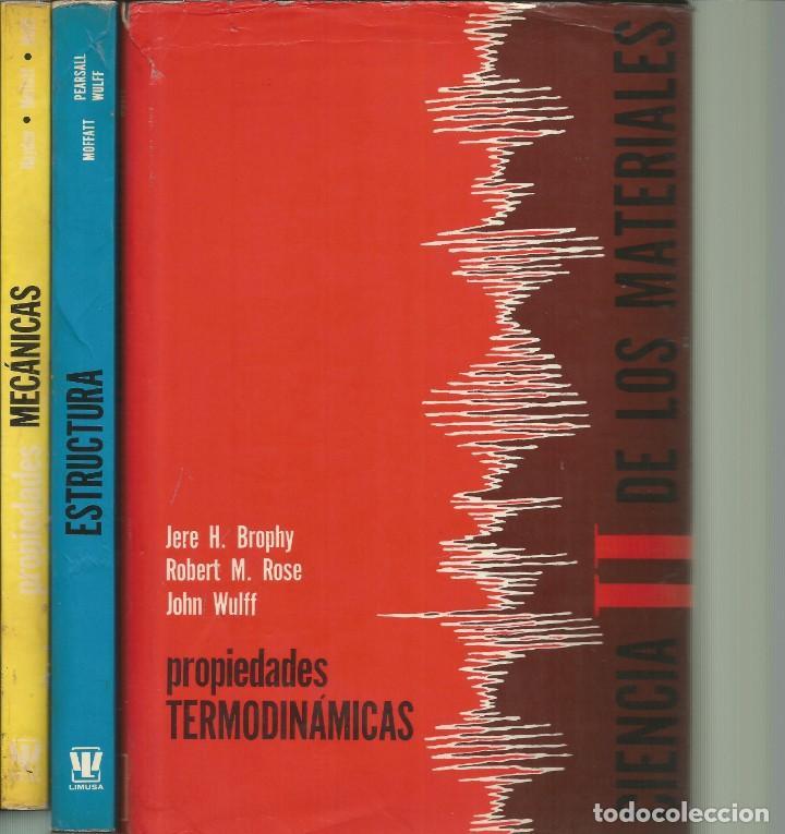 CIENCIA DE LOS MATERIALES. 3 TOMOS. W. MOFFATT-G. PEARSALL-J. WULFF. (Libros de Segunda Mano - Ciencias, Manuales y Oficios - Física, Química y Matemáticas)