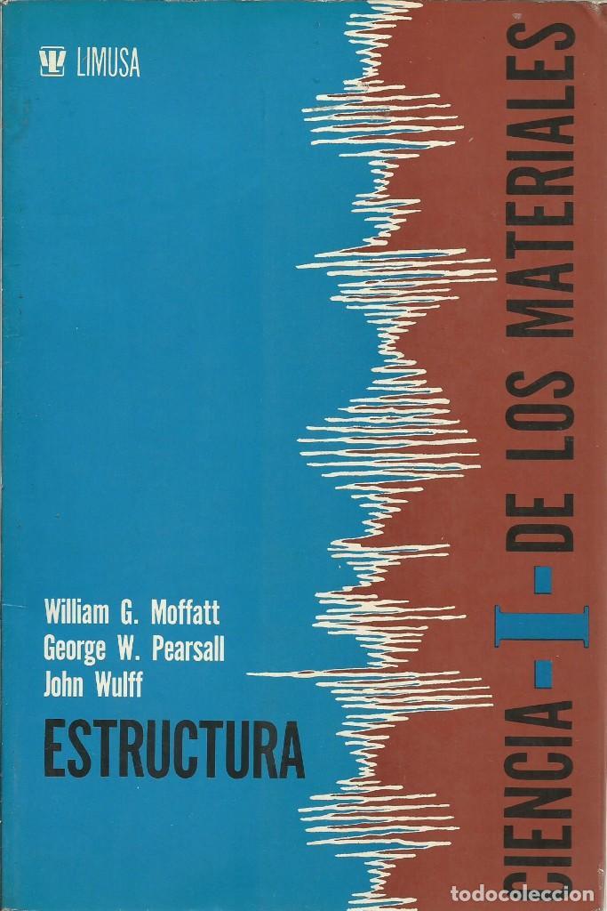 Libros de segunda mano de Ciencias: Ciencia de los materiales. 3 tomos. W. Moffatt-G. Pearsall-J. Wulff. - Foto 2 - 183857123