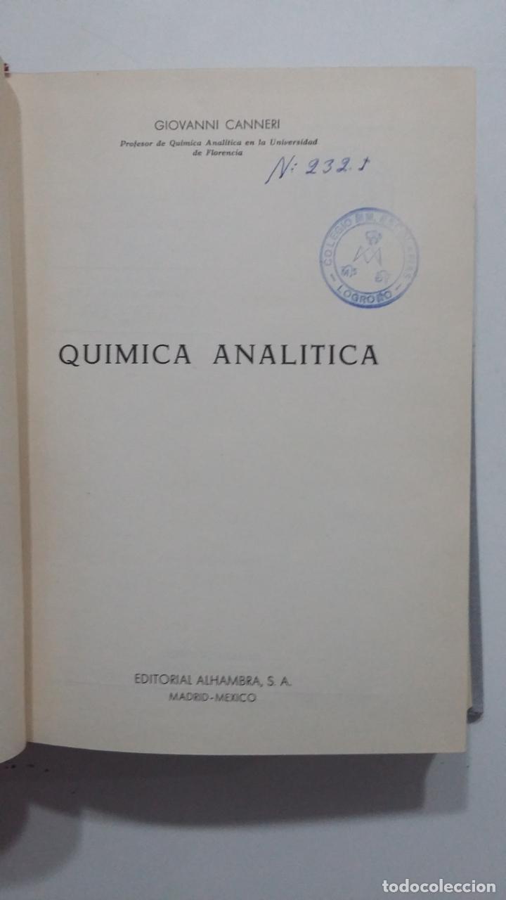 Libros de segunda mano de Ciencias: QUIMICA ANALITICA. GIOVANNI CANNERI. EDITORIAL ALHAMBRA. TDK422 - Foto 2 - 183857336