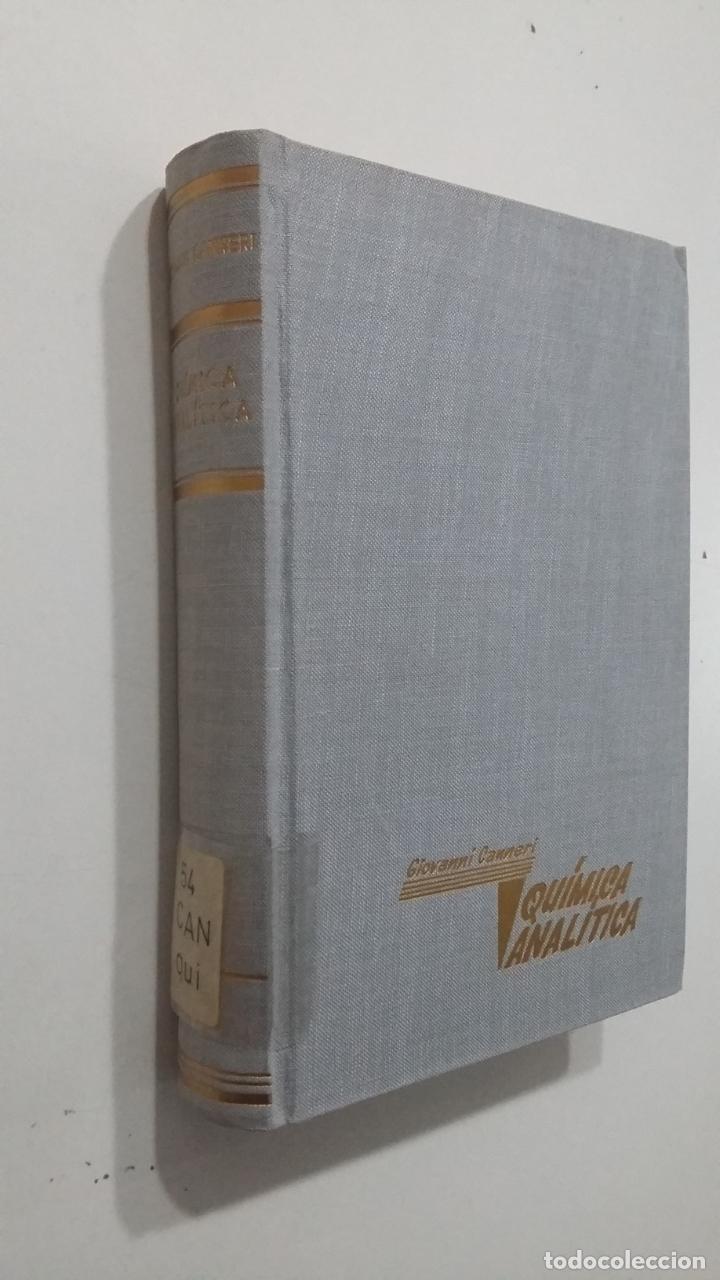 Libros de segunda mano de Ciencias: QUIMICA ANALITICA. GIOVANNI CANNERI. EDITORIAL ALHAMBRA. TDK422 - Foto 3 - 183857336