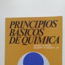 Libros de segunda mano de Ciencias: PRINCIPIOS BÁSICOS DE QUÍMICA. HARRY B. GRAY. GILBERT P. HAIGHT. JR. EDITORIAL REVERTE. TDK422. Lote 183857902