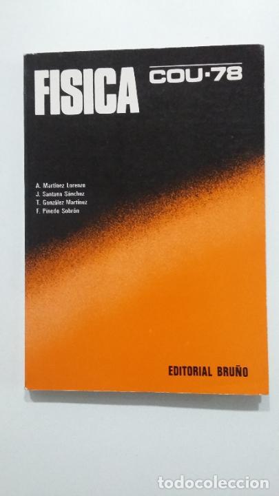 FÍSICA. COU - 78 - MARTÍNEZ LORENZO, A. - SANTANA SÁNCHEZ. EDITORIAL BRUÑO 1978. TDK422 (Libros de Segunda Mano - Ciencias, Manuales y Oficios - Física, Química y Matemáticas)