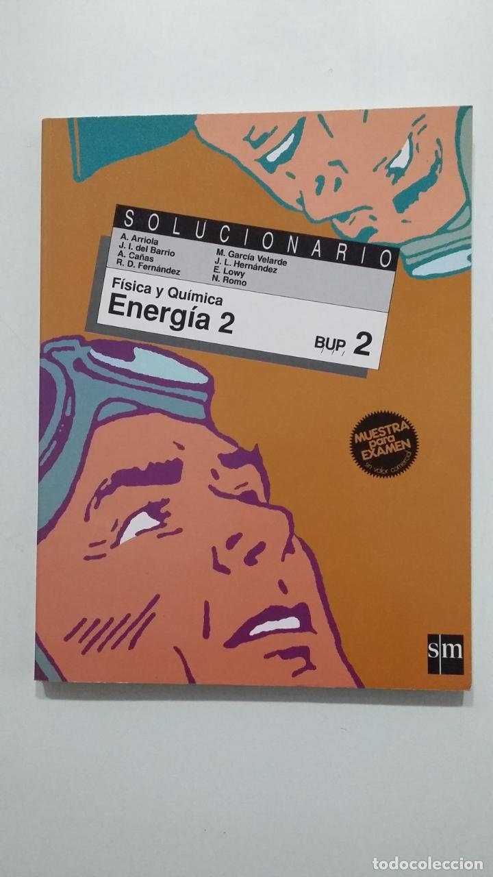 FISICA Y QUIMICA. ENERGIA 2. BUP SEGUNDO. SOLUCIONARIO. EDICIONES SM. TDK422 (Libros de Segunda Mano - Ciencias, Manuales y Oficios - Física, Química y Matemáticas)