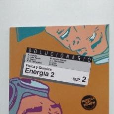 Libri di seconda mano: FISICA Y QUIMICA. ENERGIA 2. BUP SEGUNDO. SOLUCIONARIO. EDICIONES SM. TDK422. Lote 183858140