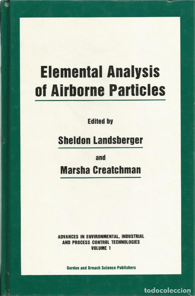 ANÁLISIS ELEMENTAL DE PARTÍCULAS AEROTRANSPORTADAS. SCHELDON LANDSBERGER-MARSCHA CREATCHMAN. (Libros de Segunda Mano - Ciencias, Manuales y Oficios - Física, Química y Matemáticas)