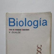Libros de segunda mano: BIOLOGIA. CURSO DE ORIENTACION UNIVERSITARIA. VICENTE DUALDE PEREZ. ECIR. TDK430. Lote 183859077