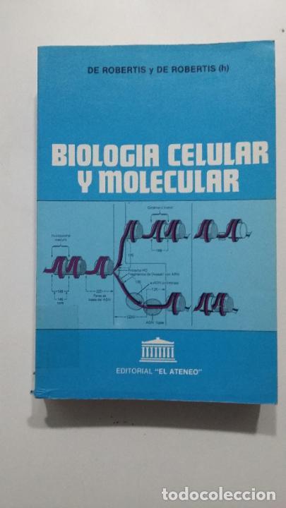 BIOLOGIA CELULAR Y MOLECULAR - E.D.P. DE ROBERTIS Y E.M.F. DE ROBERTIS. EDITORIAL EL ATENEO. TDK422 (Libros de Segunda Mano - Ciencias, Manuales y Oficios - Física, Química y Matemáticas)