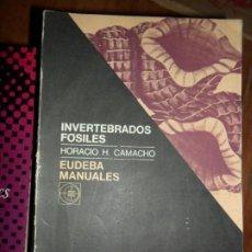 Libros de segunda mano: INVERTEBRADOS FÓSILES, HORACIO CAMACHO, ED. EUDEBA, 1966, BUENOS AIRES. Lote 183889068