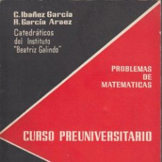 Libros de segunda mano de Ciencias: REF.0031778 PROBLEMAS DE MATEMÁTICAS CURSO PREUNIVERSITARIO ENUNCIADOS Y SOLUCIONES. Lote 183911745