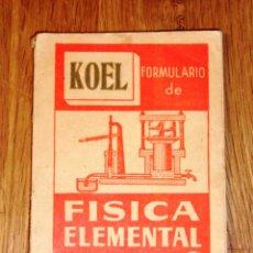 Libros de segunda mano de Ciencias: FERNÁNDEZ DEL CAMPO, JOSÉ LUIS. FORMULARIO DE FÍSICA ELEMENTAL (COLECCIÓN CIENTÍFICA KOEL). Lote 183951525
