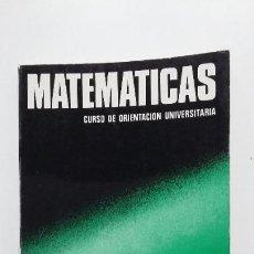 Libros de segunda mano de Ciencias: MATEMATICAS CURSO DE ORIENTACION UNIVERSITARIA. M. ANDONEGUI ZABALA. EDITORIAL BRUÑO TDK423. Lote 184041752