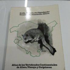 Libros de segunda mano: ATLAS DE LOS VERTEBRADOS CONTINENTALES DE ALAVA VIZCAYA Y GUIPUZCOA VV.AA GOB. VASCO BILINGÜE. Lote 184126390