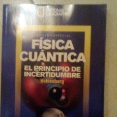 Libros de segunda mano de Ciencias: FÍSICA CUÁNTICA. EL PRINCIPIO DE INCERTIDUMBRE. HEISENBERG. NATIONAL GEOGRAPHIC. Lote 184152247
