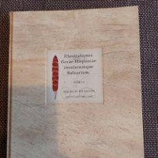 Libros de segunda mano: LIBRO FACSÍMIL ILLUSTRATIONES FLORAE HISPANIAE INSULARUMQUE BALEARIUM TOMO I. EDICIÓN NUMERADA 781. Lote 184232523
