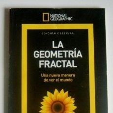 Livres d'occasion: LA GEOMETRIA FRACTAL - UNA NUEVA MANERA DE VER EL MUNDO - EDICION ESPECIAL DE NATIONAL GEOGRAPHIC. Lote 184237985