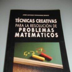 Libros de segunda mano de Ciencias: TÉCNICAS RECREATIVAS PARA LA RESOLUCIÓN DE PROBLEMAS MATEMÁTICOS - AÑO 2000 J.A. FERNÁNDEZ BRAVO. Lote 184282110