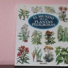 Libros de segunda mano: EL MUNDO DE LAS PLANTAS PELIGROSAS. Lote 184494510
