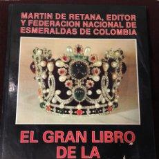 Libros de segunda mano: EL GRAN LIBRO DE LA ESMERALDA. FERESMERALDAS DE COLOMBIA Y MARTIN DE RETANA.1990. Lote 184560133