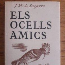 Libros de segunda mano: JOSEP Mª DE SAGARRA / ELS OCELLS AMICS / 5ª EDICIÓN 1986 / EDITORIAL JUVENTUD / EN CATALÁN. Lote 184685436