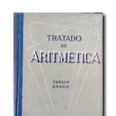 Libros de segunda mano de Ciencias: TRATADO DE ARITMÉTICA. TERCER GRADO. Lote 184791812
