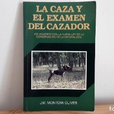 Libros de segunda mano: LA CAZA Y EL EXAMEN DEL CAZADOR. CON DEDICATORIA DEL AUTOR. Lote 184807223