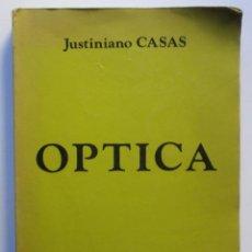 Libros de segunda mano de Ciencias: OPTICA JUSTINIANO CASAS. Lote 184907867